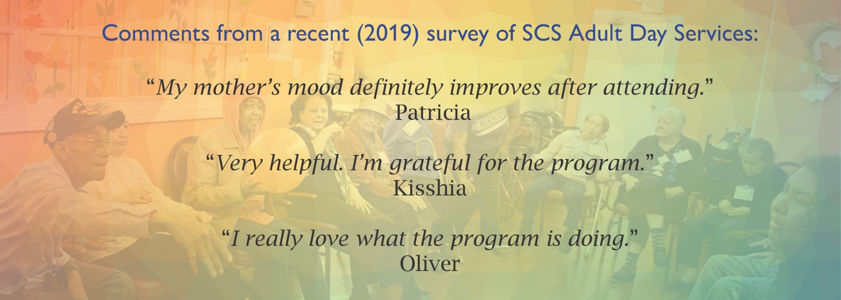 Positive quotes from a recent Adult Day Program Survey